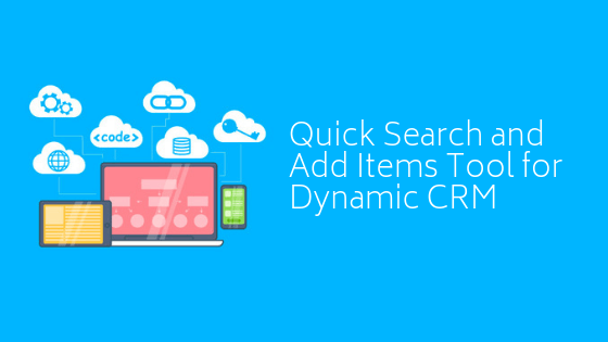 Quick search and add item - Dynamic CRM